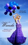 Wanda - Arielles Tochter by Ashley Gilmore