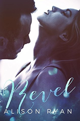 Revel (Second Chance Romance, #1)