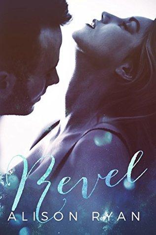 Revel (Second Chance Romance, #1)