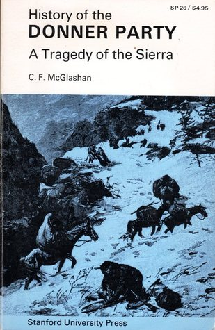 History of the Donner Party by C.F. McGlashan