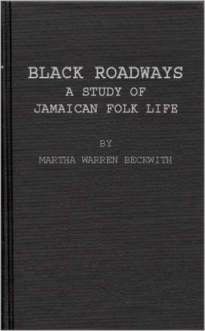 Black Roadways; A Study Of Jamaican Folk Life