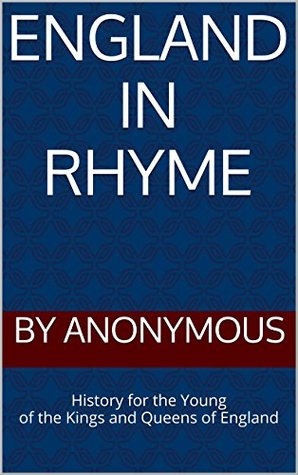 England in Rhyme: History for the Young of the Kings and Queens of England