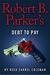 Robert B. Parker's Debt to Pay (A Jesse Stone Novel)