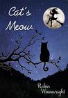 Cat's Meow by Robin Wainwright