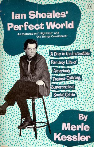 Ian Shoales' Perfect World