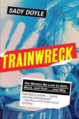Trainwreck by Sady Doyle