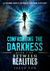 Confronting the Darkness
