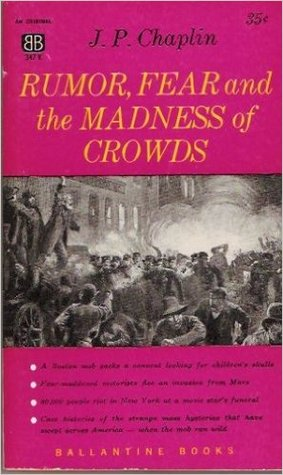 Rumor, Fear, and the Madness of Crowds