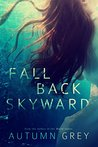 Fall Back Skyward (Fall Back, #1)
