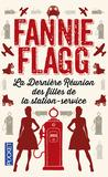 La Dernière Réunion des filles de la station-service by Fannie Flagg