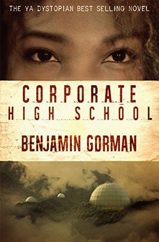 Corporate High School by Benjamin Gorman