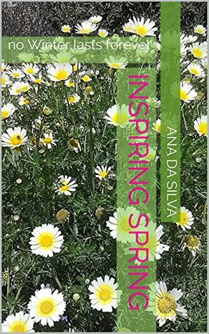Inspiring Spring: no Winter lasts forever (Thank you gift book Book 6)