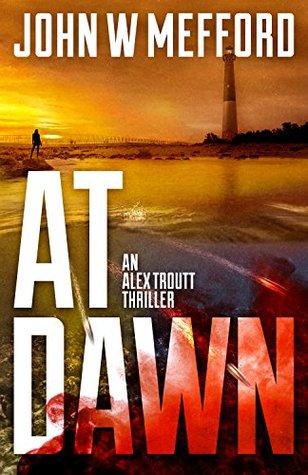 At Dawn (Redemption Thriller #4; Alex Troutt Thriller, #4)