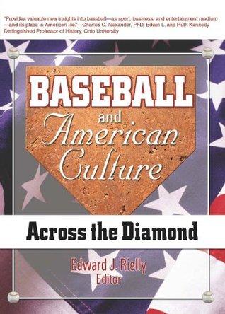 Baseball and American Culture: Across the Diamond