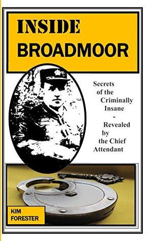 Inside Broadmoor by Kim Forester