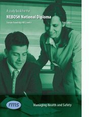 A Study Book for the NEBOSH National Diploma in Occupational Health and Safety: Managing Health and Safety Unit A: Written to Fulfil the Criteria for the NEBOSH Syllabus Unit A
