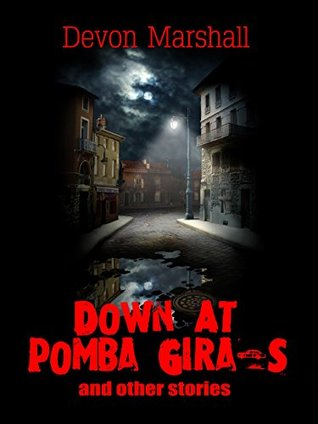 Down At Pomba Gira's And Other Stories