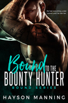 Bound to the Bounty Hunter (Bound, #1)