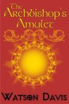 The Archbishop's Amulet (Windhaven Chronicles, #3)