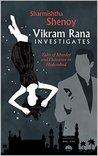 Vikram Rana Investigates by Sharmishtha Shenoy