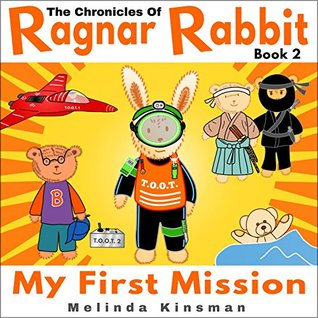 The Chronicles of Ragnar Rabbit (Book 2) - My First Mission: Children's Illustrated Comic-style Adventure, for ages 4-8