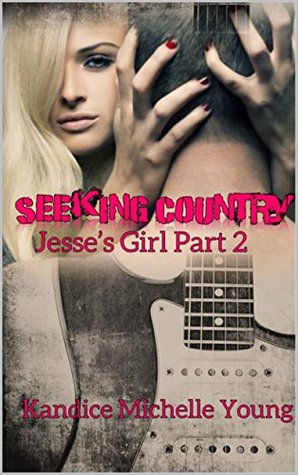 Seeking Country (Jesse's Girl #2)