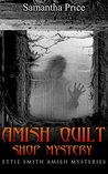 Amish Quilt Shop Mystery by Samantha Price