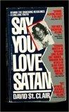 Say You Love Satan
