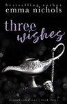 Three Wishes by Emma Nichols