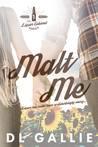 Malt Me (The Liquor Cabinet Series, #1)