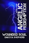 Wounded Soul (Angelic Redemption Book 4)