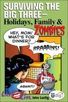 Last Kiss: Surviving the Big Three-Holidays, Family, and Zombies