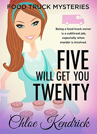 Five Will Get You Twenty (Food Truck Mysteries #9)