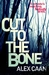 Cut To The Bone (Riley and Harris, #1)