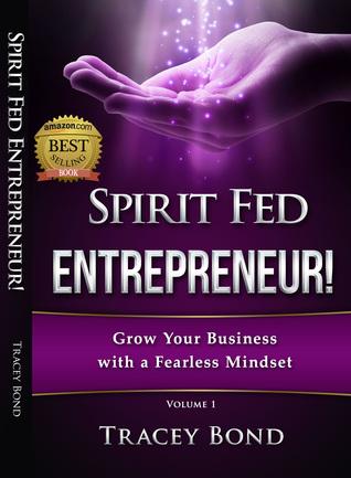 Spirit Fed Entrepreneur by Tracey Bond