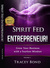 Spirit Fed Entrepreneur: Growing Your Business with a Fearless Mindset