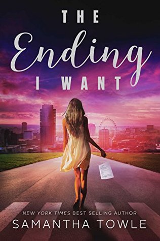 The Ending I Want by Samantha Towle