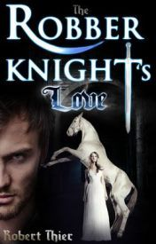 The Robber Knight's Love (The Robber Knight Saga #2)