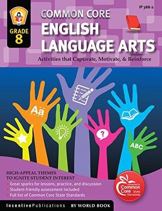 Common Core English Language Arts Grade 8