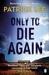 Only To Die Again