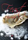 Feast on Me by Terri George