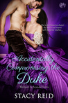 Accidentally Compromising the Duke (Wedded by Scandal, #1)