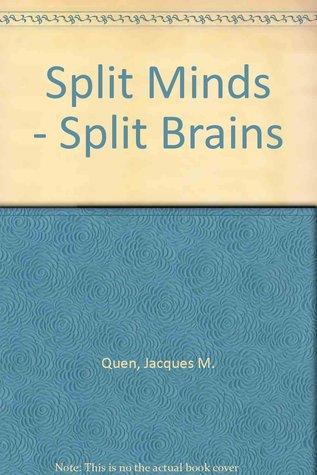 Split Minds/Split Brains: Historical and Current Perspectives