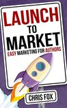 Launch to Market:...