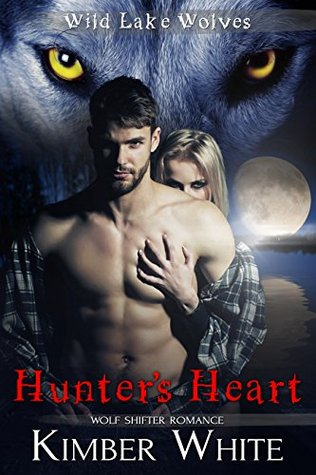 Hunter's Heart (Wild Lake Wolves, #5)