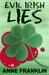 Evil Irish Lies