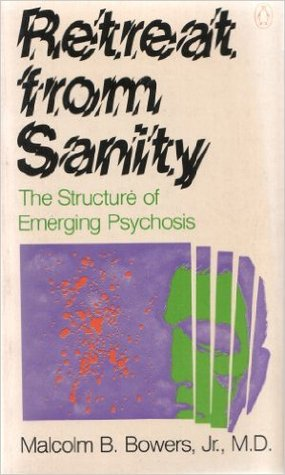 Retreat From Sanity: The Structure Of Emerging Psychosis