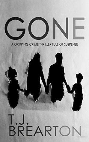 Gone by T.J. Brearton