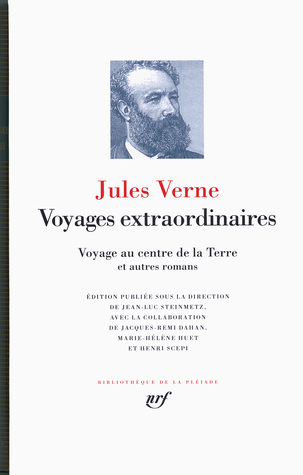 Voyages extraordinaires : Voyage au centre de la terre et autres romans