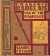 Francois Rabelais, Man of the Renaissance: A Spiritual Biography